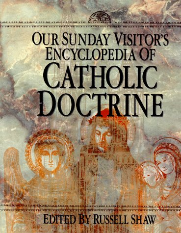 Our Sunday Visitor's Encyclopedia of Catholic Doctrine N/A edition cover
