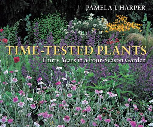 Time-Tested Plants Thirty Years in a Four-Season Garden  2000 (Reprint) 9780881927467 Front Cover