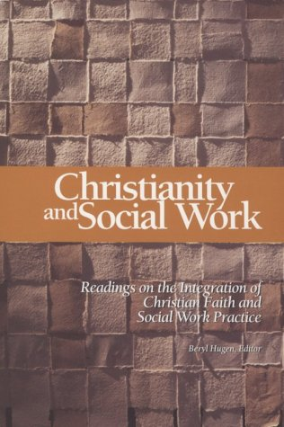 Christianity and Social Work : Readings on the Integration of Christian Faith and Social Work Practice 1st edition cover