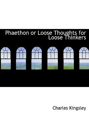Phaethon or Loose Thoughts for Loose Thinkers  N/A 9781116646467 Front Cover
