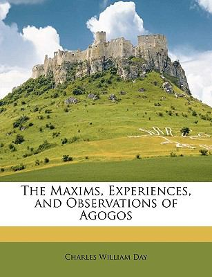 Maxims, Experiences, and Observations of Agogos  N/A edition cover