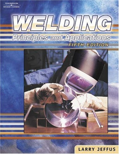 Welding Principles and Applications 5th 2004 (Revised) 9781401810467 Front Cover