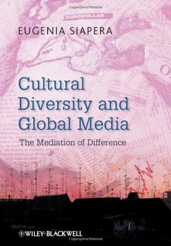 Cultural Diversity and Global Media The Mediation of Difference  2010 edition cover