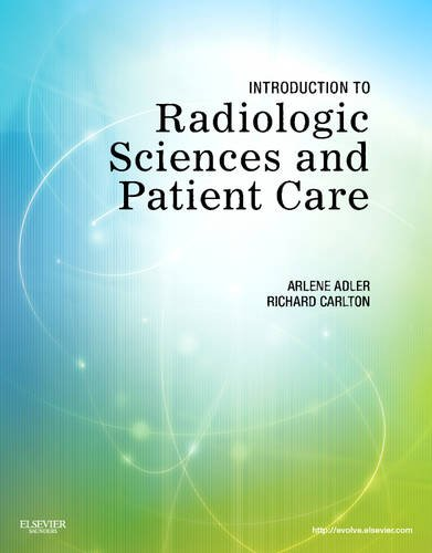 Introduction to Radiologic Sciences and Patient Care  5th 2011 edition cover