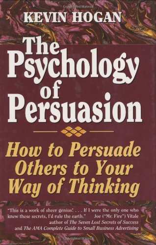 Psychology of Persuasion How to Persuade Others to Your Way of Thinking  2005 9781565541467 Front Cover