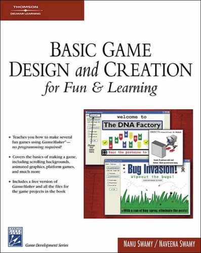 Basic Game Design and Creation for Fun and Learning   2006 9781584504467 Front Cover