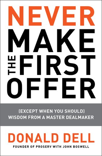 Never Make the First Offer (Except When You Should) Wisdom from a Master Dealmaker N/A 9781591843467 Front Cover