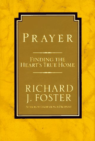 Prayer Finding the Heart's True Home 10th 1992 edition cover