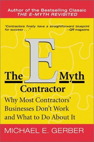 e-Myth Contractor Why Most Contractors' Businesses Don't Work and What to Do about It N/A edition cover