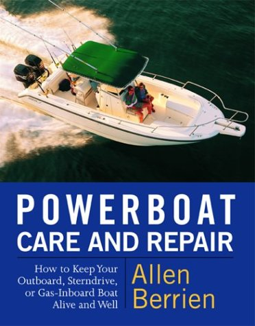 Powerboat Care and Repair How to Keep Your Outboard, Sterndrive, or Gas-Inboard Boat Alive and Well  2004 9780071419468 Front Cover