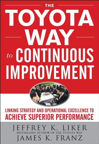 Toyota Way to Continuous Improvement Linking Strategy and Operational Excellence to Achieve Superior Performance  2011 edition cover