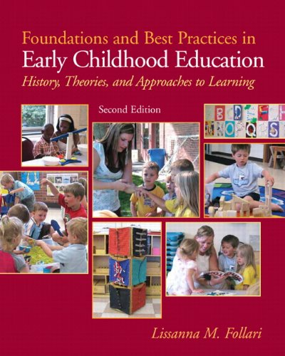 Foundations and Best Practices in Early Childhood Education History, Theories, and Approaches to Learning 2nd 2011 edition cover