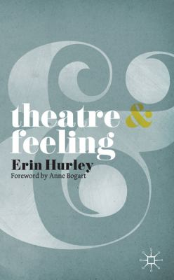 Theatre and Feeling   2010 9780230218468 Front Cover