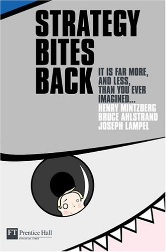 Strategy Bites Back It Is Far More, and Less, Than You Ever Imagined  2005 9780273693468 Front Cover