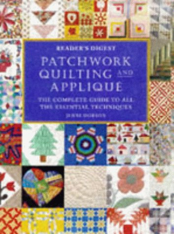 Patchwork, Quilting and Applique : The Complete Guide to All the Essential Techniques  1998 edition cover