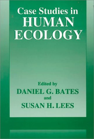 Case Studies in Human Ecology   1996 9780306452468 Front Cover
