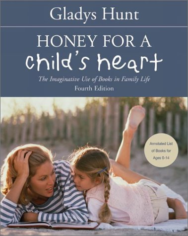 Honey for a Child's Heart The Imaginative Use of Books in Family Life 4th 2002 edition cover