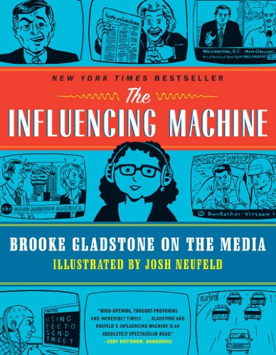 Influencing Machine Brooke Gladstone on the Media N/A edition cover