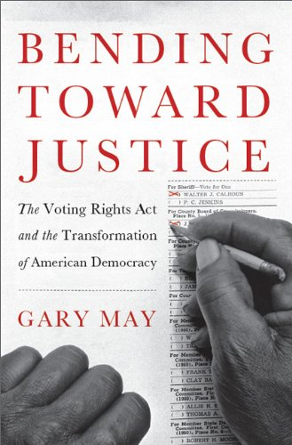 Bending Toward Justice The Voting Rights Act and the Transformation of American Democracy  2013 edition cover