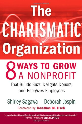 Charismatic Organization 8 Ways to Grow a Nonprofit That Builds Buzz, Delights Donors, and Energizes Employees  2008 edition cover