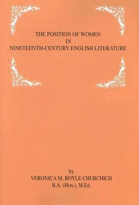 Position of Women in Nineteenth-Century English Literature  2nd 1999 9780533133468 Front Cover