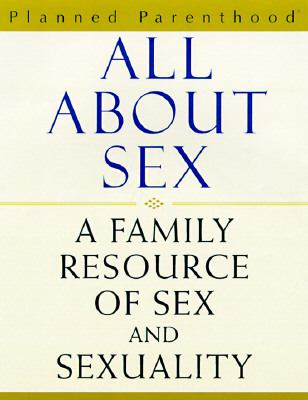 All about Sex A Family Resource of Sex and Sexuality  1998 edition cover