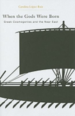 When the Gods Were Born Greek Cosmogonies and the near East  2010 9780674049468 Front Cover