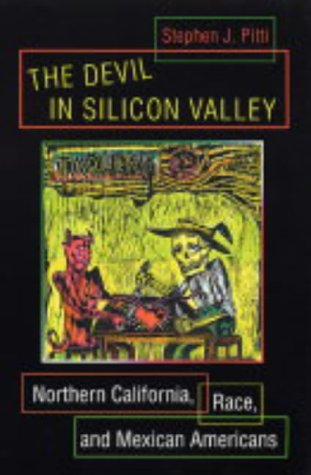 Devil in Silicon Valley Northern California, Race, and Mexican Americans  2004 edition cover