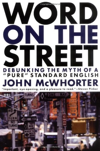Word on the Street Debunking the Myth of a Pure Standard English  2000 edition cover