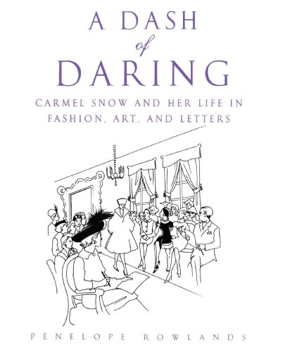 Dash of Daring Carmel Snow and Her Life in Fashion, Art, and Letters N/A 9780743480468 Front Cover
