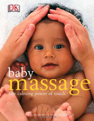Baby Massage The Calming Power of Touch 2nd 2004 (Revised) edition cover