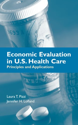 Economic Evaluation in U. S. Health Care Principles and Applications  2006 edition cover