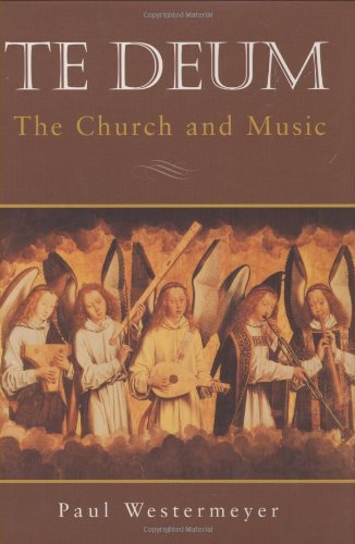Te Deum The Church and Music N/A edition cover