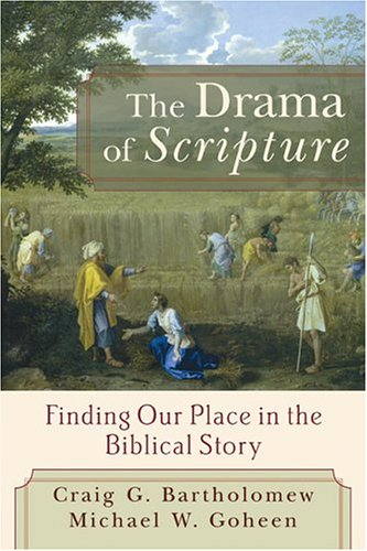 Drama of Scripture Finding Our Place in the Biblical Story  2004 edition cover