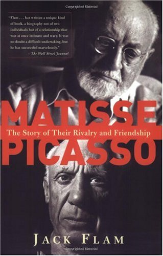 Matisse and Picasso The Story of Their Rivalry and Friendship  2004 (Revised) edition cover