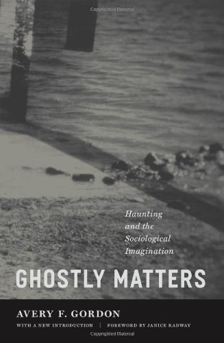 Ghostly Matters Haunting and the Sociological Imagination 2nd 2008 edition cover