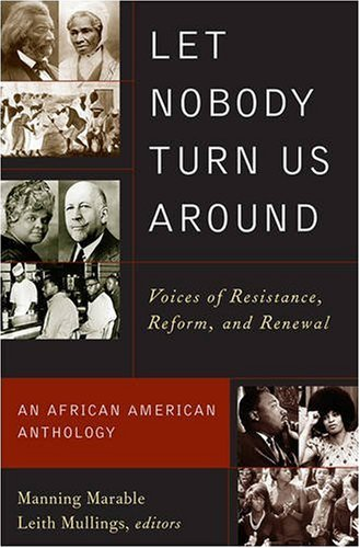 Let Nobody Turn Us Around Voices of Resistance, Reform and Renewal: An African American Anthology N/A edition cover
