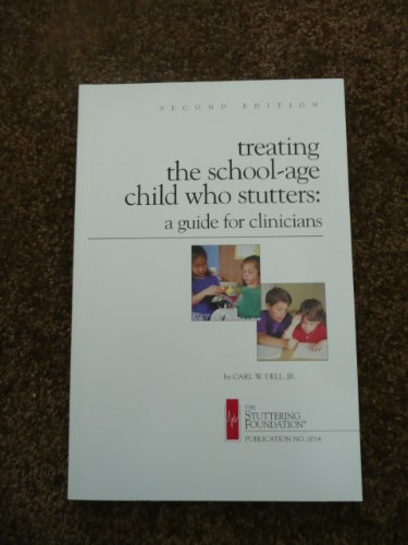 Treating the School-Age Child Who Stutters A Guide for Clinicians 2nd 2002 edition cover
