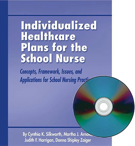 Individualized Healthcare Plans for the School Nurse : Concepts, Framework, Issues and Applications for School Nursing Practice 1st 2005 edition cover