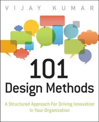 101 Design Methods A Structured Approach for Driving Innovation in Your Organization  2013 edition cover
