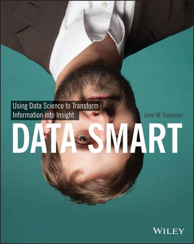 Data Smart Using Data Science to Transform Information into Insight  2014 edition cover