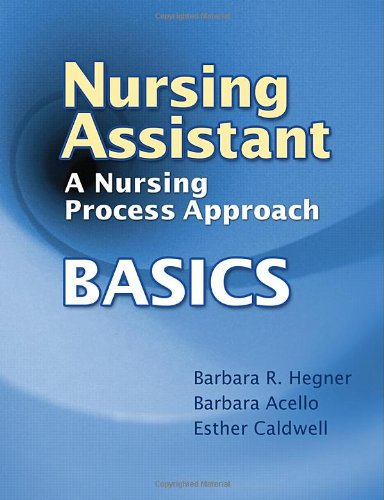Nursing Assistant A Nursing Process Approach - Basics  2010 9781428317468 Front Cover