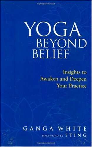 Yoga Beyond Belief Insights to Awaken and Deepen Your Practice  2007 edition cover