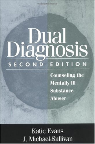 Dual Diagnosis, Second Edition Counseling the Mentally Ill Substance Abuser 2nd 2001 (Revised) edition cover