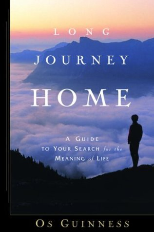 Long Journey Home A Guide to Your Search for the Meaning of Life N/A edition cover