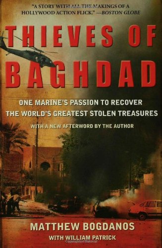 Thieves of Baghdad One Marine's Passion to Recover the World's Greatest Stolen Treasures N/A edition cover