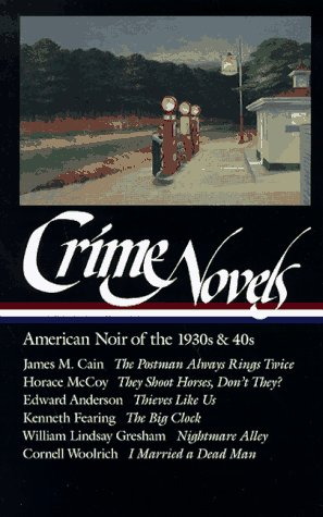 Crime Novels American Noir of the 1930s and 40s  1997 edition cover