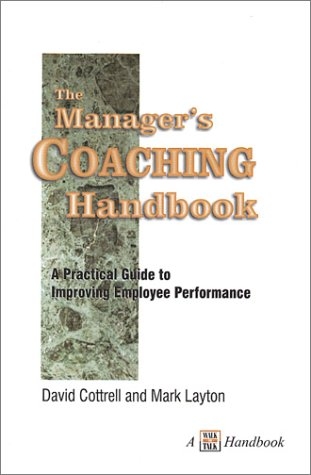 Manager's Coaching Handbook A Practical Guide to Improving Employee Performance 2nd 2002 (Revised) edition cover