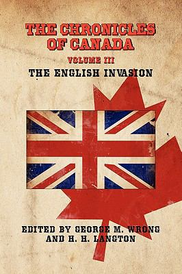 Chronicles of Canad Volume III - the English Invasion  2009 9781934757468 Front Cover