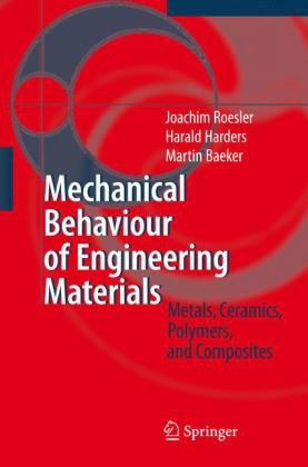 Mechanical Behaviour of Engineering Materials Metals, Ceramics, Polymers, and Composites  2007 edition cover